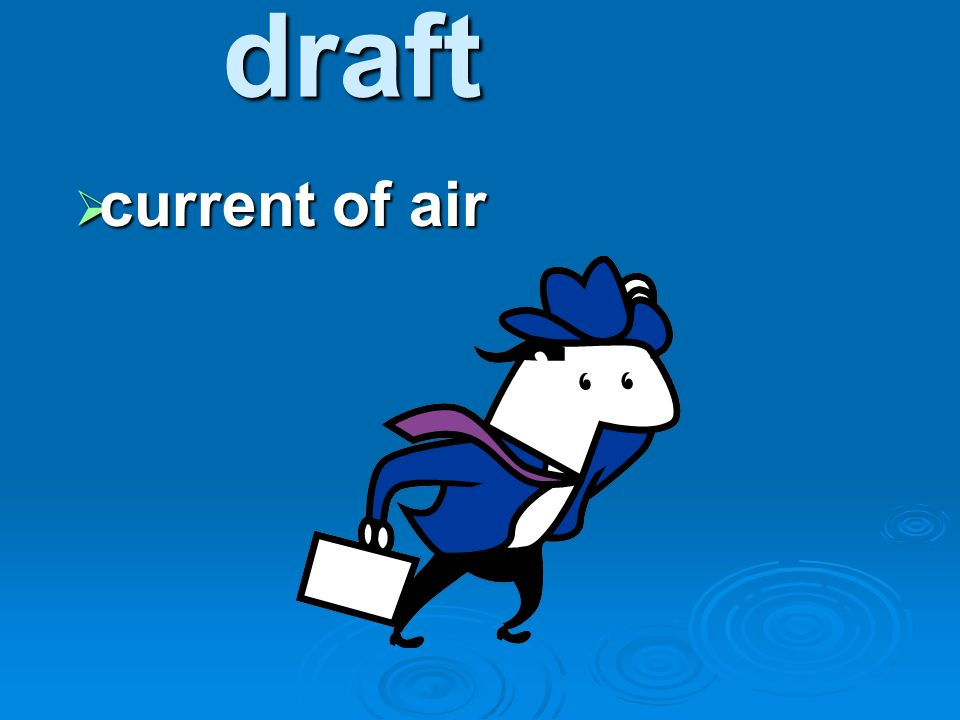 draft current of air current of air