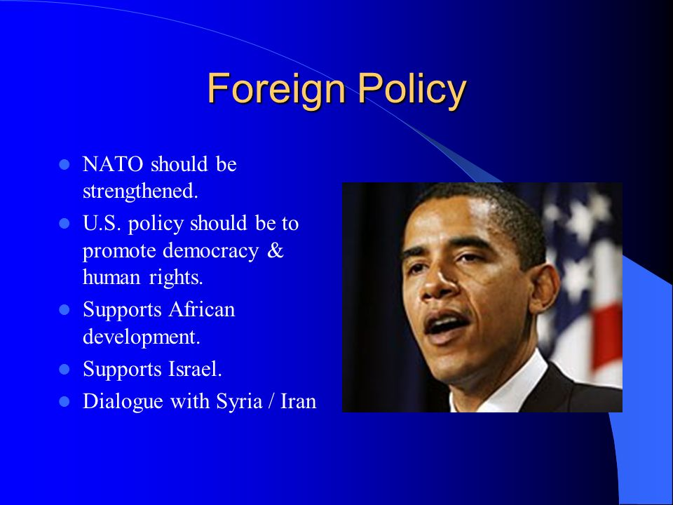 Foreign Policy NATO should be strengthened. U.S.