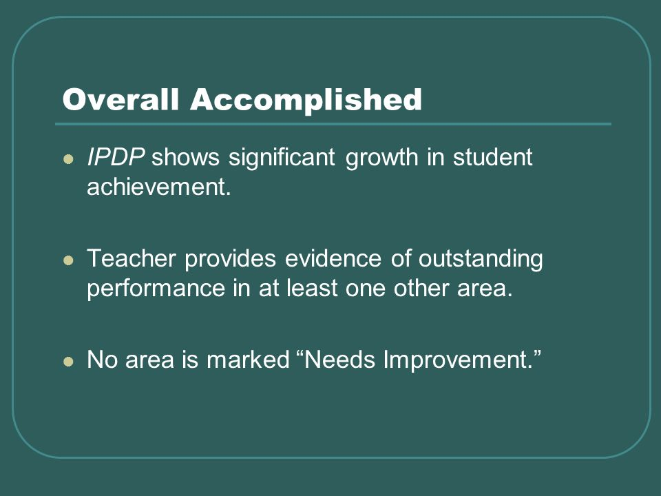 Overall Accomplished IPDP shows significant growth in student achievement.