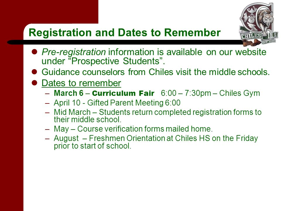 Registration and Dates to Remember Pre-registration information is available on our website under Prospective Students. Guidance counselors from Chile