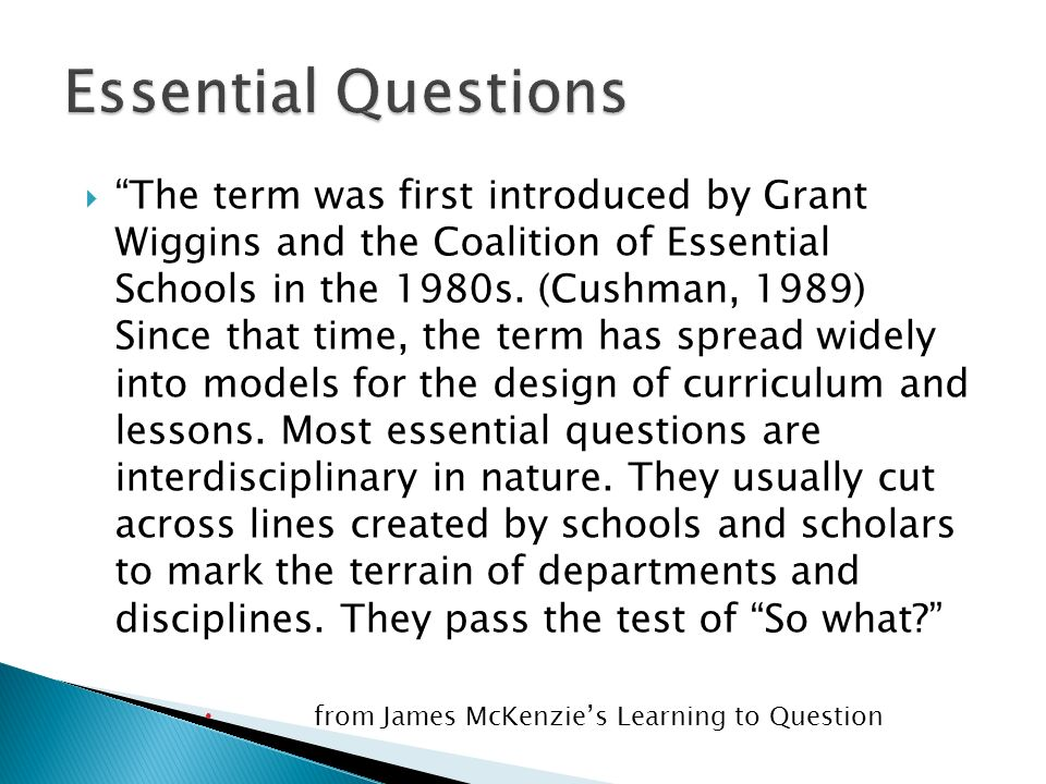 The term was first introduced by Grant Wiggins and the Coalition of Essential Schools in the 1980s.