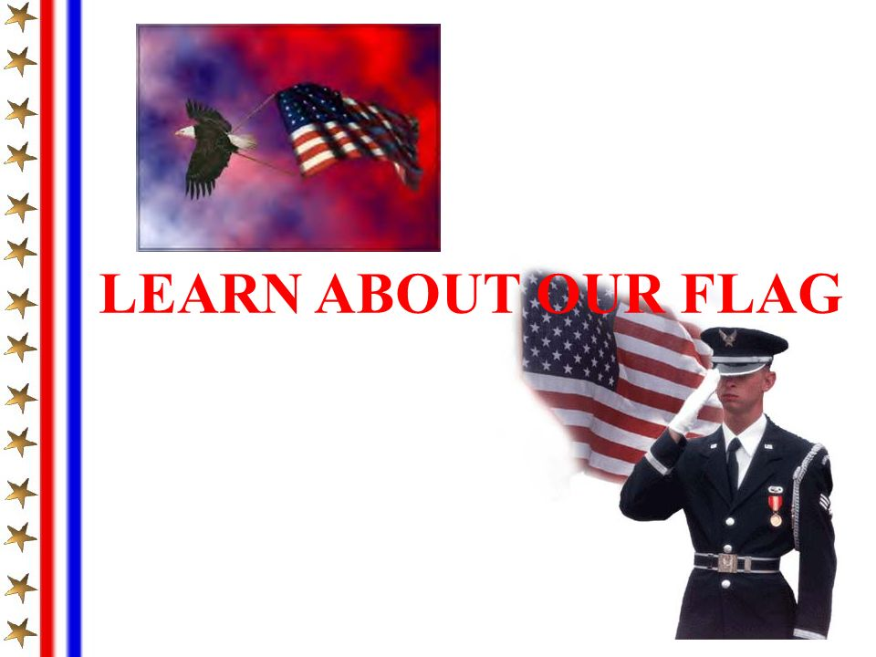 LEARN ABOUT OUR FLAG