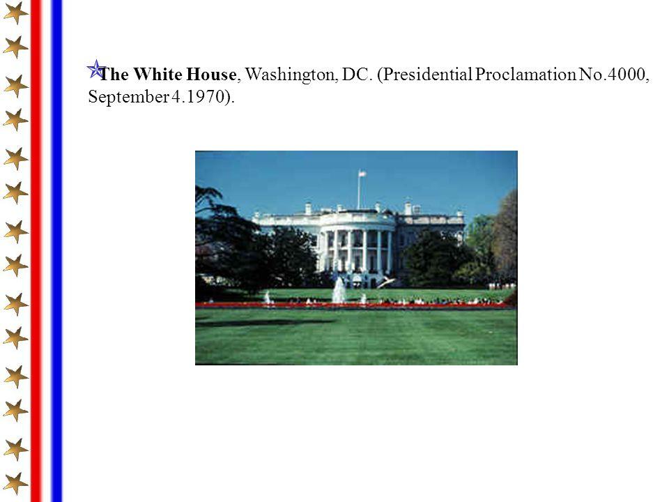 The White House, Washington, DC. (Presidential Proclamation No.4000, September 4.1970).