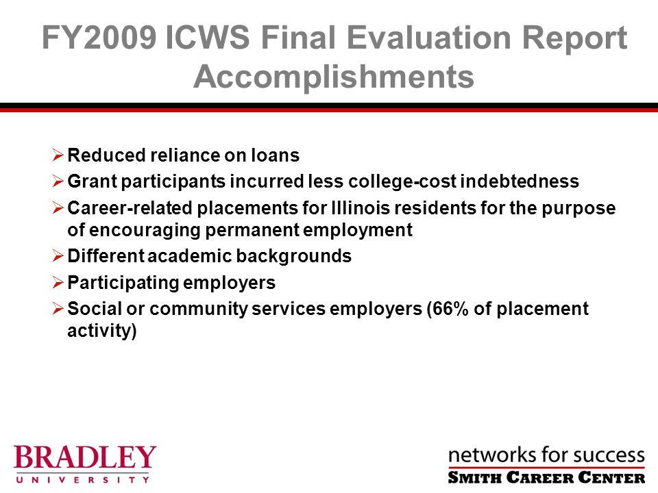 Reduced reliance on loans Grant participants incurred less college-cost indebtedness Career-related placements for Illinois residents for the purpose