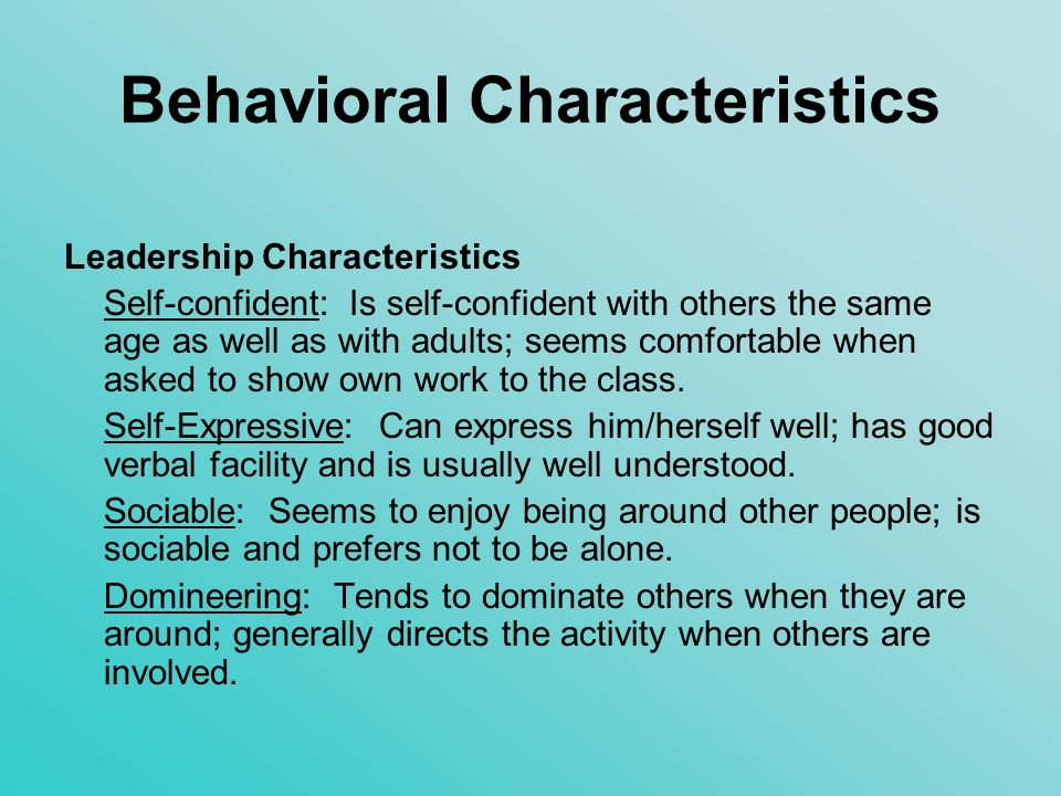 Behavioral Characteristics Creativity Characteristics Curiosity: Displays a great deal of curiosity about many things; is constantly asking questions about anything and everything.