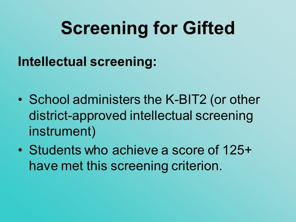 Screening for Gifted Behavior Checklist: Teacher Checklist (Behavioral Characteristics of Gifted Students) A student who earns 36+ points has met this screening criterion.