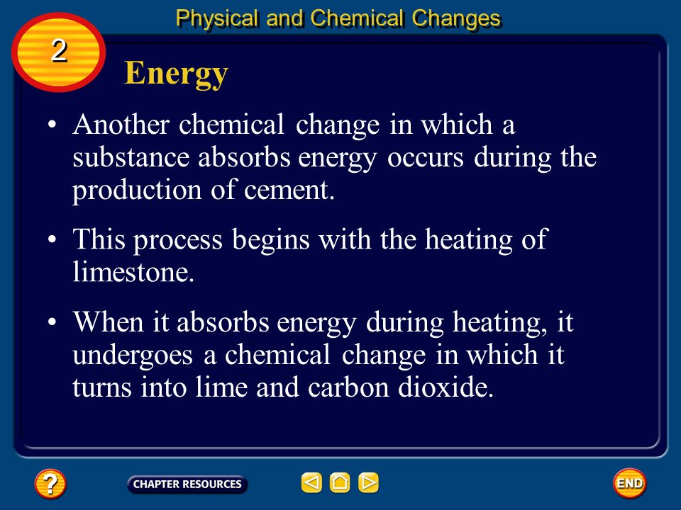 Energy Another sign of a chemical change is the release or gain of energy by an object. Physical and Chemical Changes 2 2 Many substances must absorb