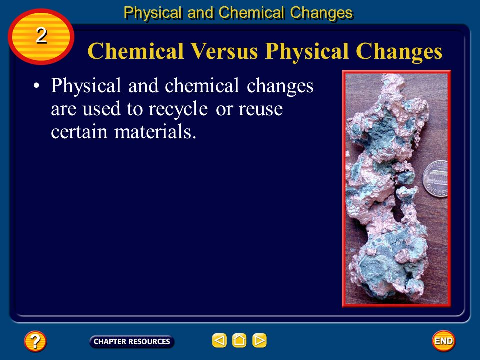 Chemical Versus Physical Changes Instead, different substances are produced during the chemical change. Physical and Chemical Changes 2 2 When wood an
