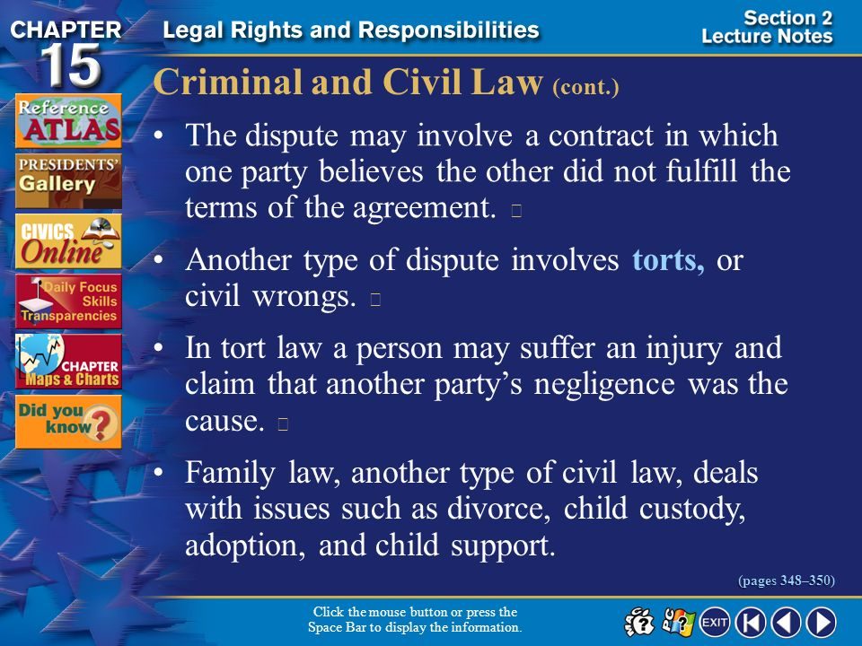 Section 2-7 Civil cases involve disputes between people or groups, in which no criminal laws have been broken. A civil case is called a lawsuit–a lega