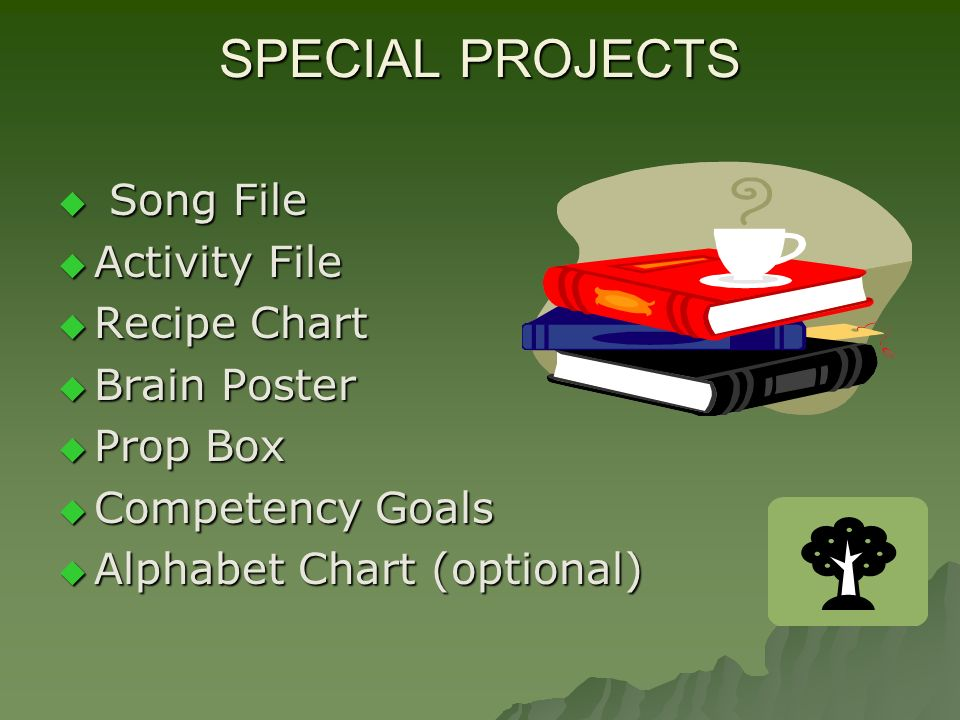 SPECIAL PROJECTS S Song File Activity File Recipe Chart Brain Poster Prop Box Competency Goals Alphabet Chart (optional)