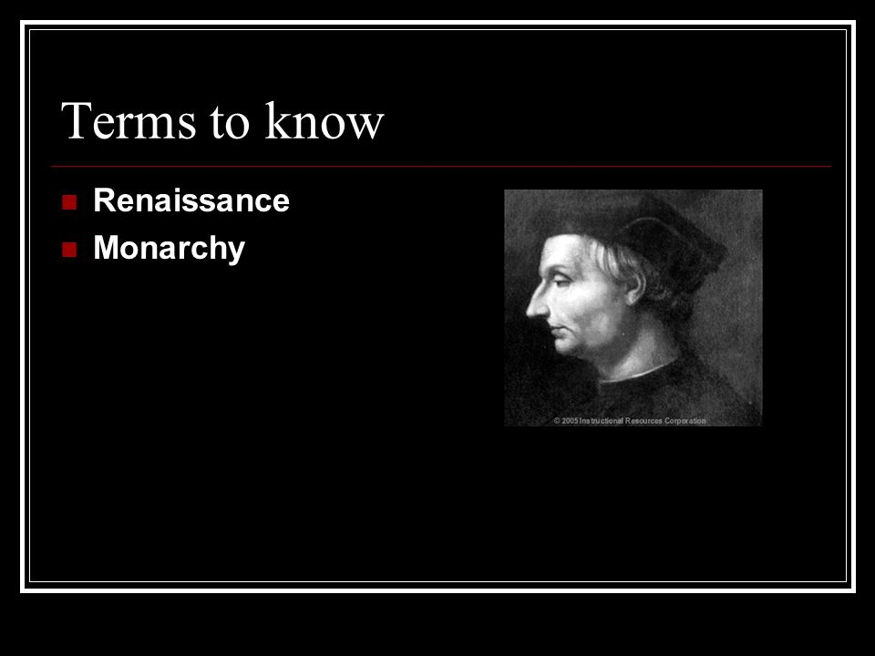 Terms to know Renaissance Monarchy
