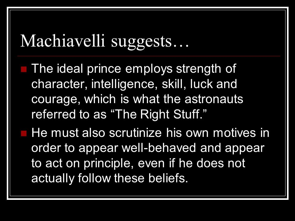 26 Chapters Each chapter contains advice regarding a specific concern that Machiavelli had for the government