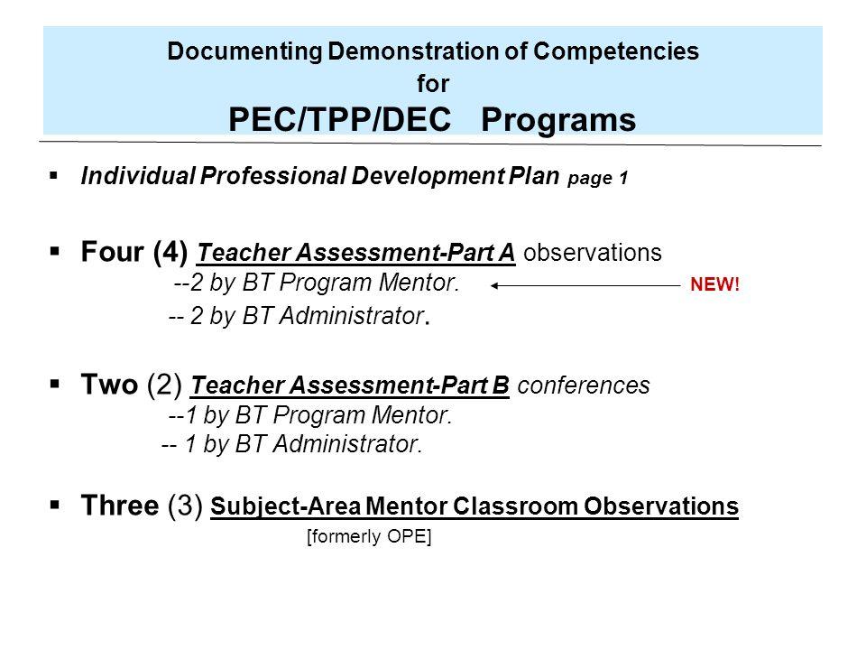 Documenting Demonstration of Competencies for PEC/TPP/DEC Programs Individual Professional Development Plan page 1 Four (4) Teacher Assessment-Part A