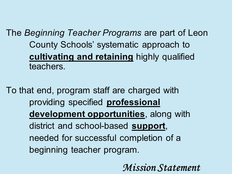 The Beginning Teacher Programs are part of Leon County Schools systematic approach to cultivating and retaining highly qualified teachers.