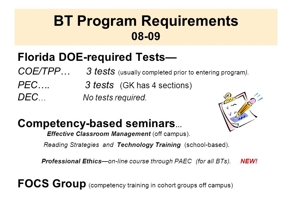 BT Program Requirements 08-09 Florida DOE-required Tests COE/TPP… 3 tests (usually completed prior to entering program).