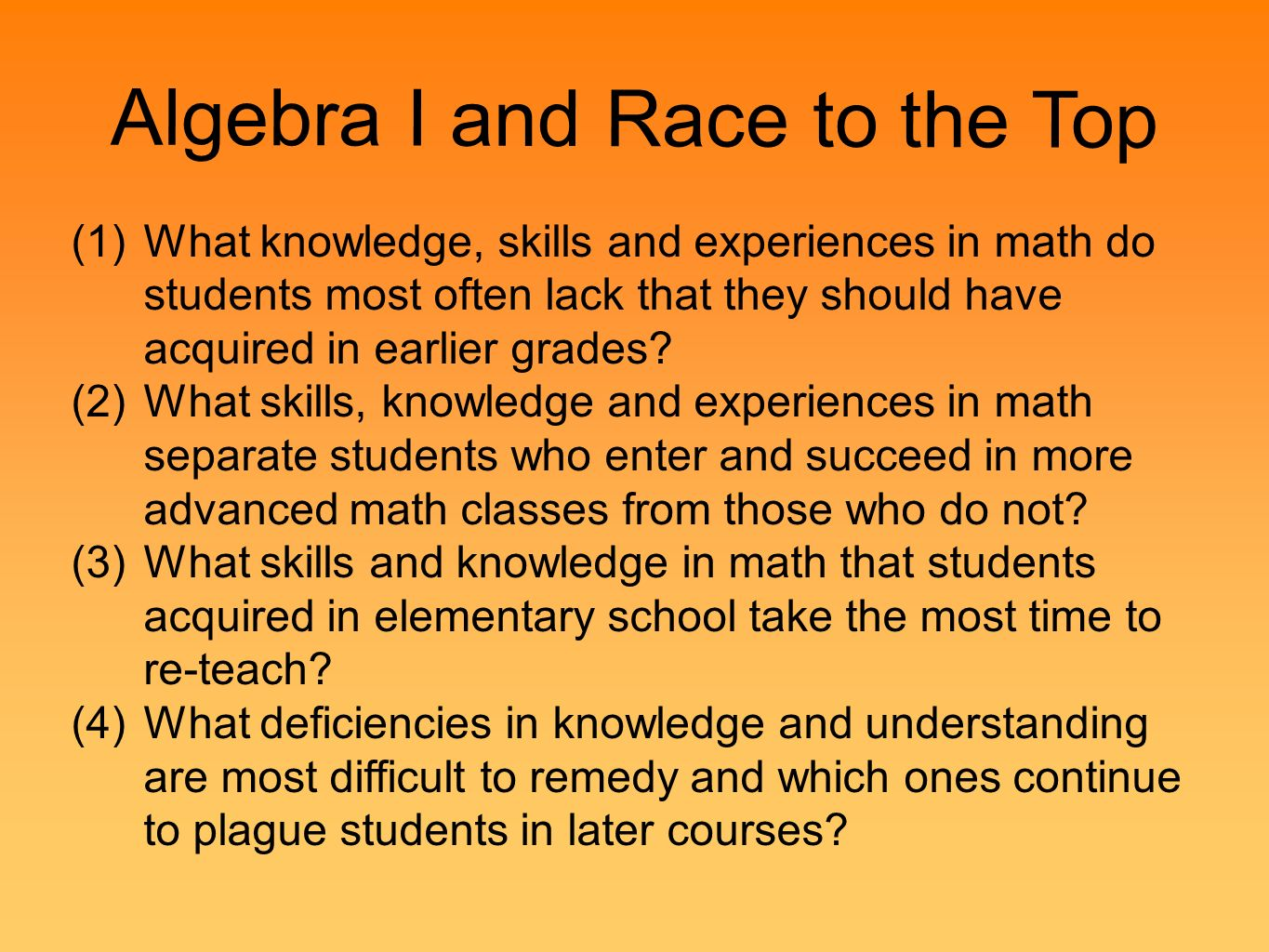 Algebra I and Race to the Top Low DOK (1)What knowledge, skills and experiences in math do students most often lack that they should have acquired in earlier grades.