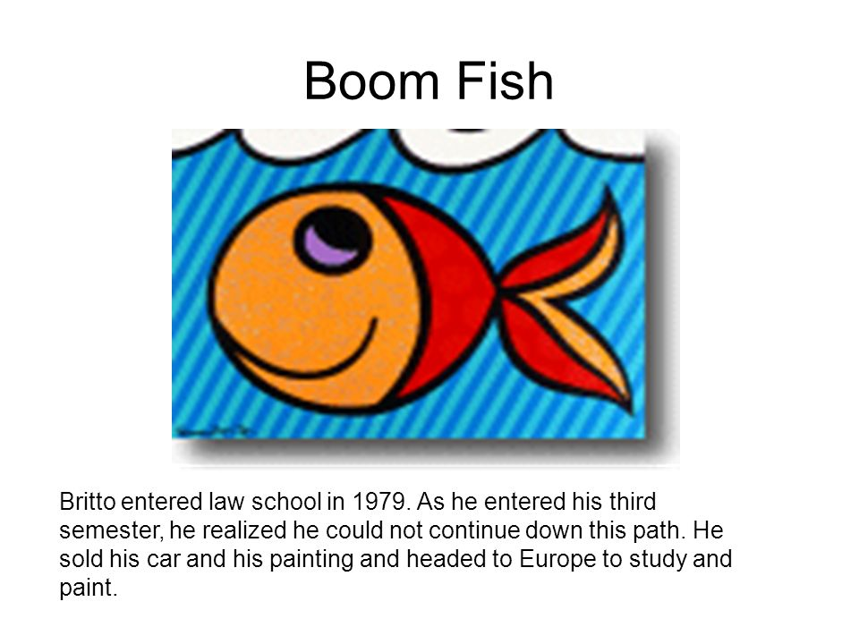 Boom Fish Britto entered law school in 1979. As he entered his third semester, he realized he could not continue down this path. He sold his car and h