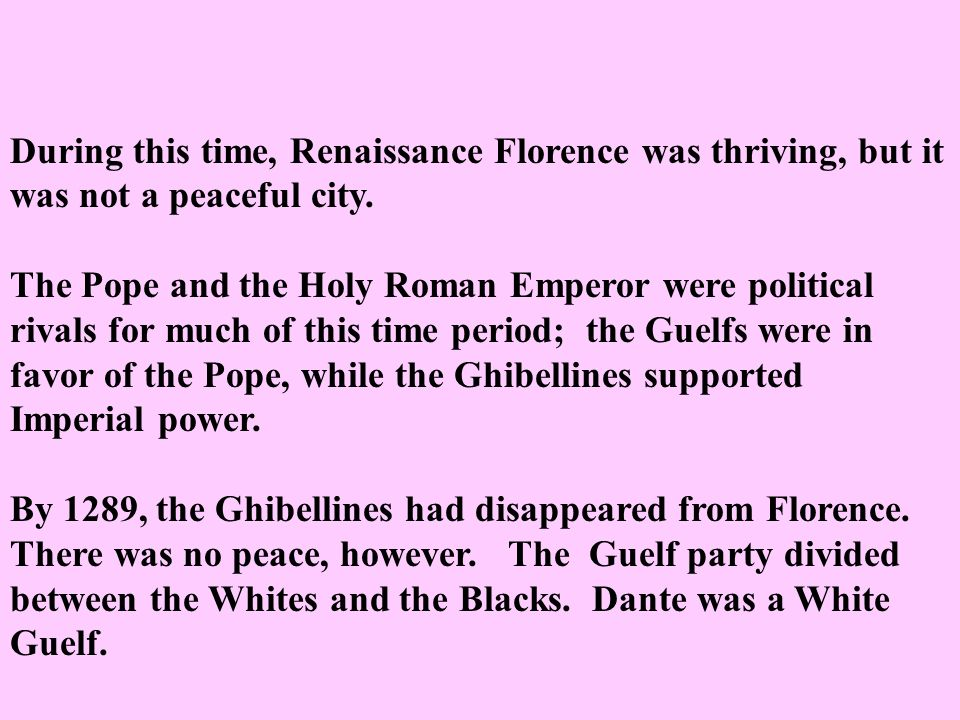 During this time, Renaissance Florence was thriving, but it was not a peaceful city.