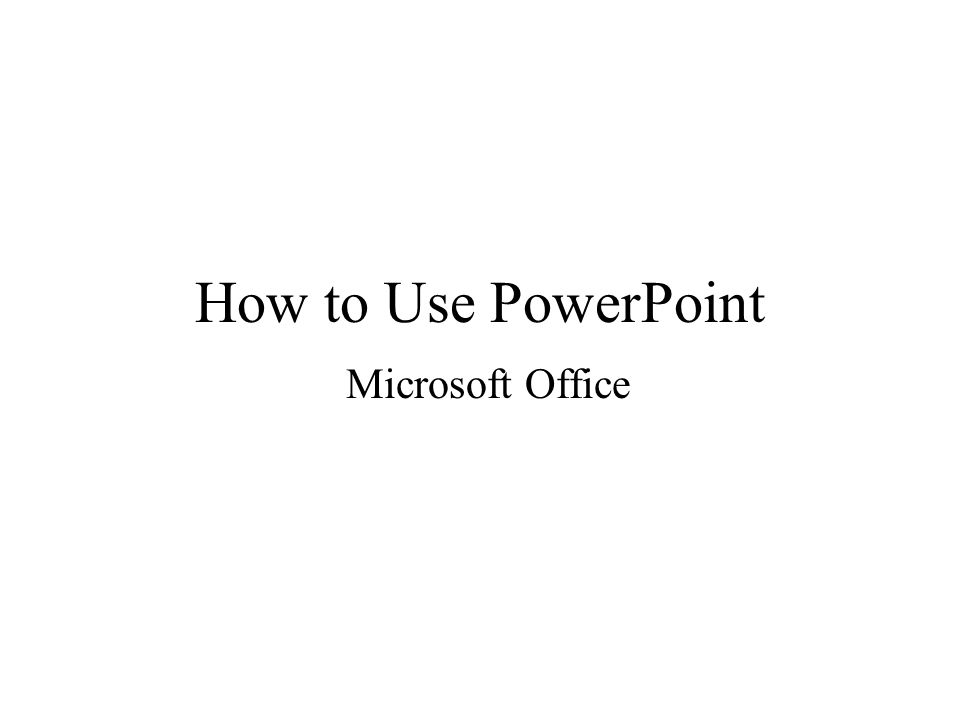 How to Use PowerPoint Microsoft Office