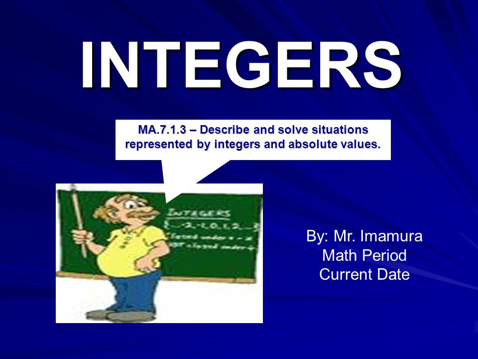 INTEGERS By: Mr.