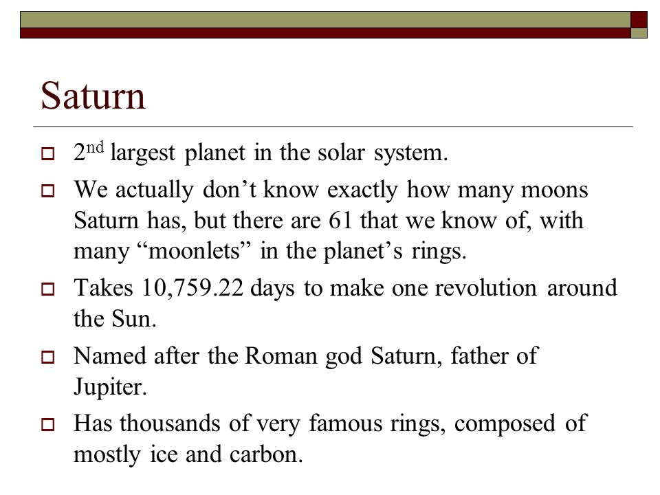 Saturn 2 nd largest planet in the solar system.