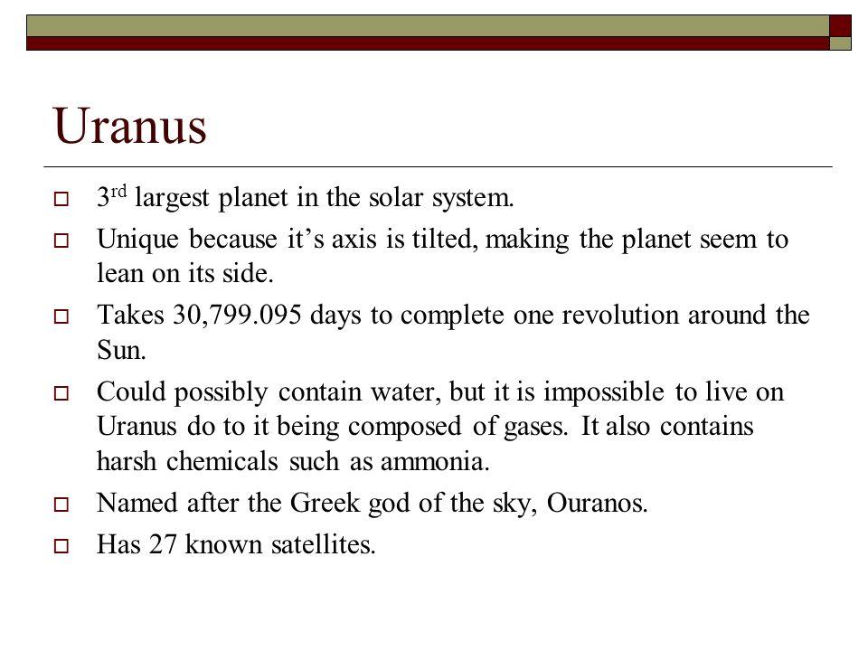 Uranus 3 rd largest planet in the solar system.