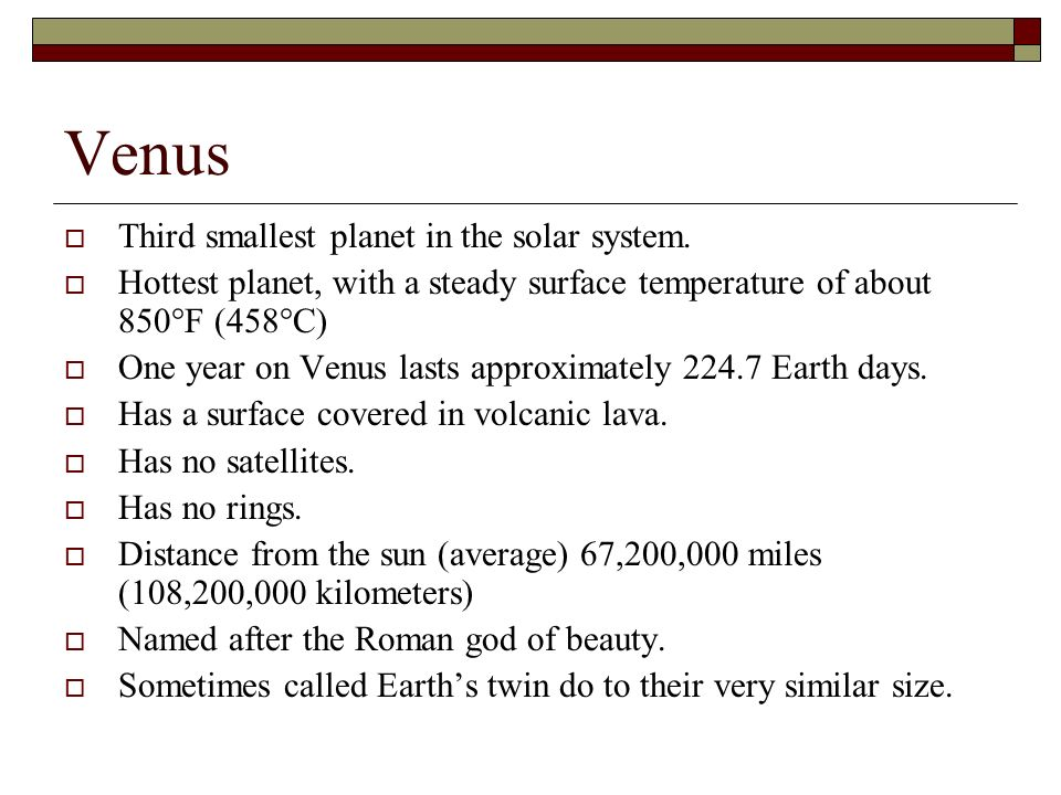 Venus Third smallest planet in the solar system.