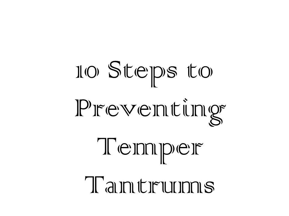 10 Steps to Preventing Temper Tantrums