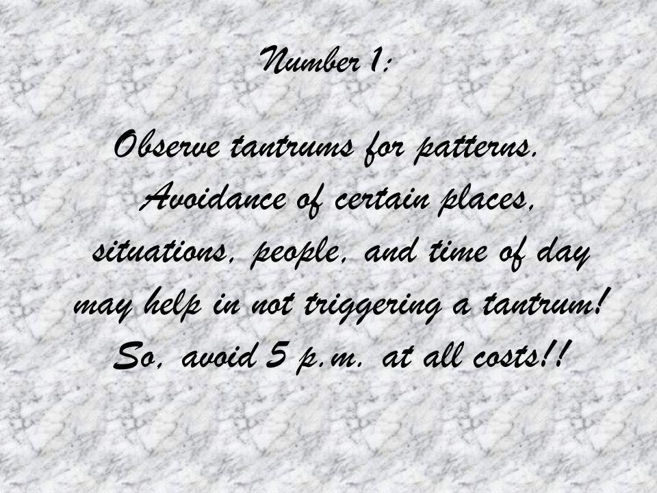 Number 1: Observe tantrums for patterns.