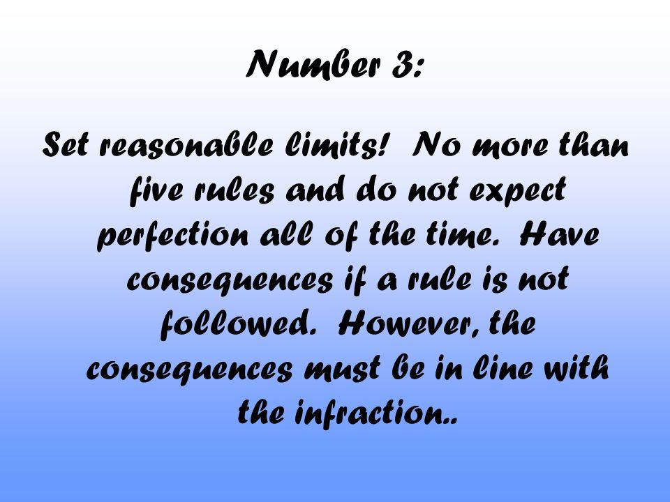 Number 3: Set reasonable limits.