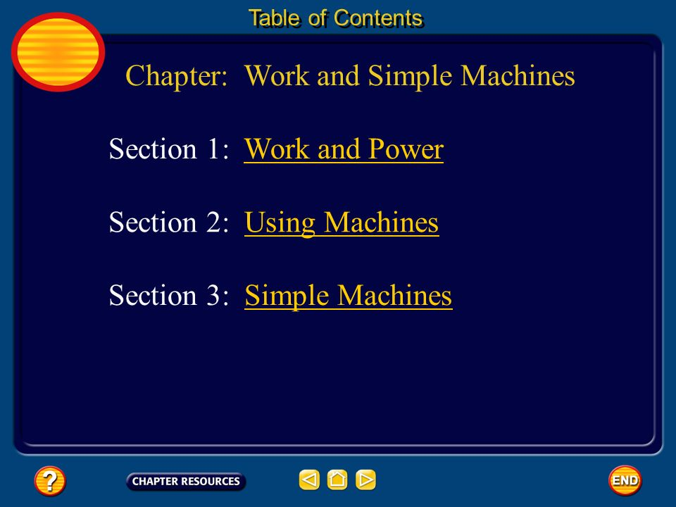 3 3 Section Check Question 1 A machine that does work with only one movement is known as a _______.