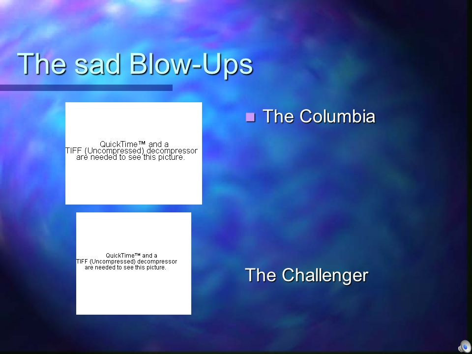 The sad Blow-Ups The Columbia The Challenger