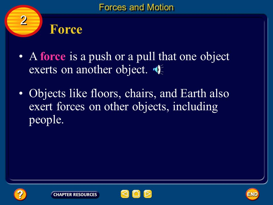 Chapter: Forces and Changes in Motion Table of Contents Section 3: The Laws of MotionThe Laws of Motion Section 1: Motion Section 2: Forces and Motion