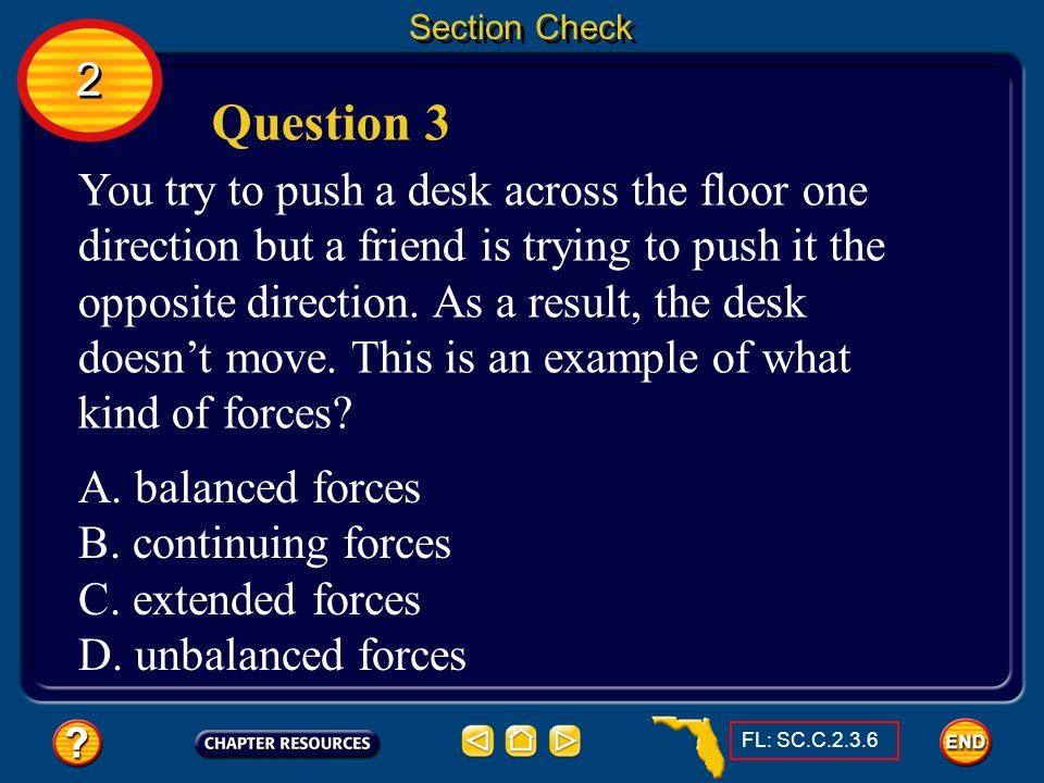 2 2 Section Check Question 2 A force exerted between two objects that are not touching is known as _______. The answer is a long-range force. Gravity