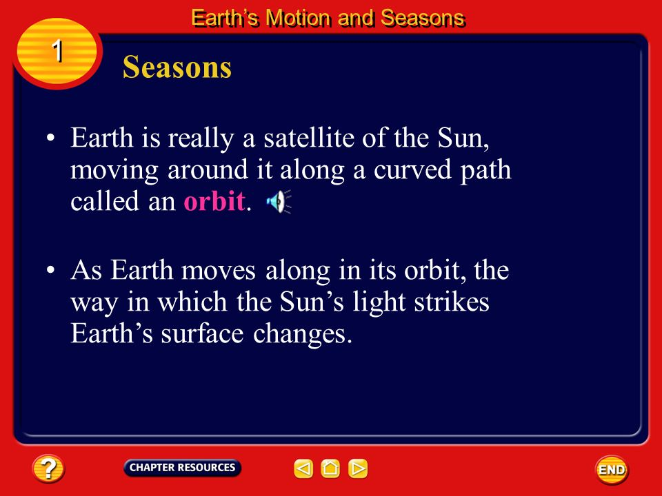 Earths Orbit Earths Motion and Seasons 1 1 What happens on Earth that is caused by its revolution?