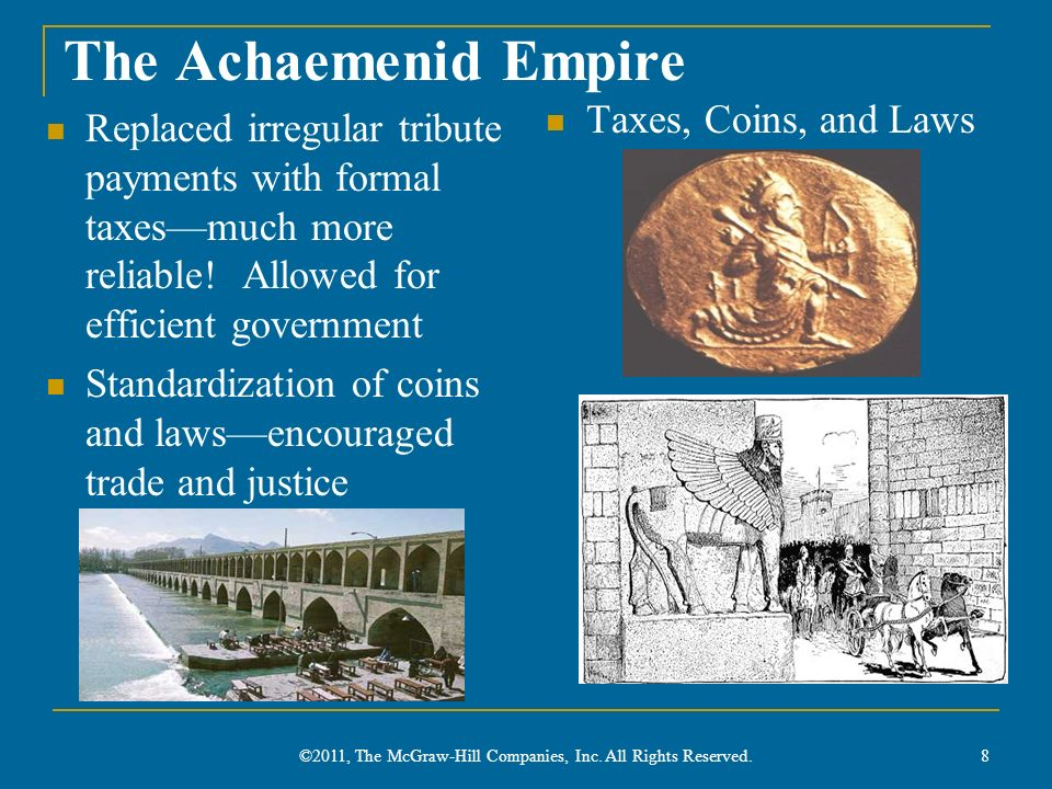The Achaemenid Empire Replaced irregular tribute payments with formal taxesmuch more reliable! Allowed for efficient government Standardization of coi