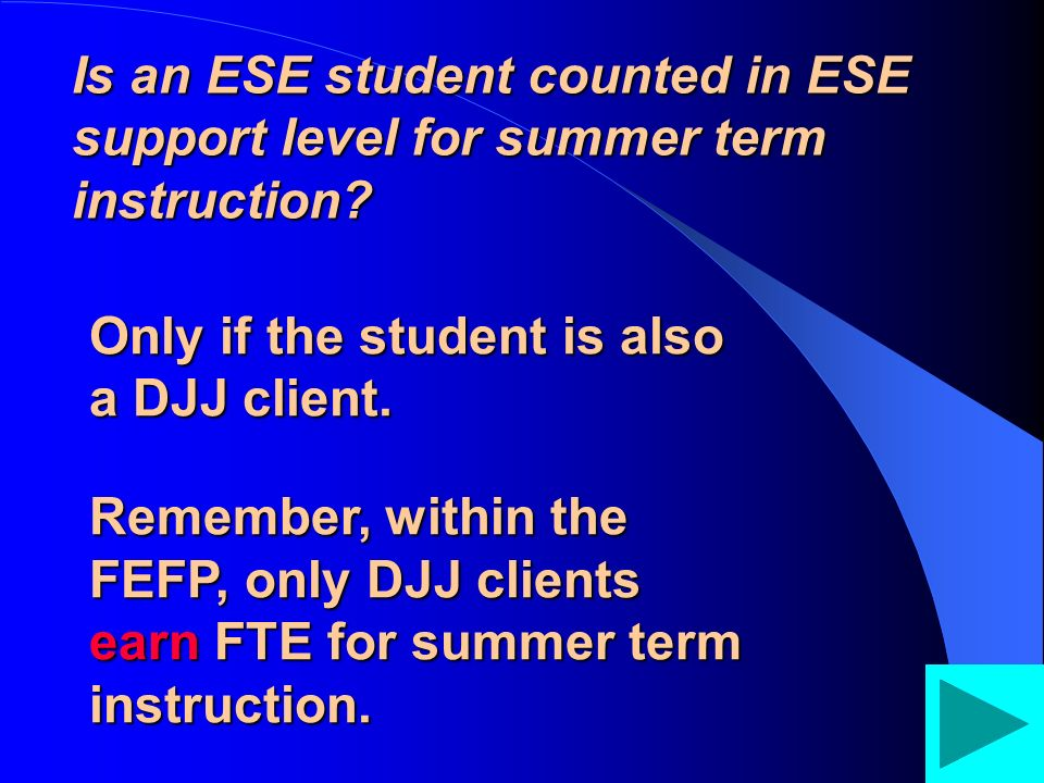 DJJ FTE DJJ FTE Surveys 2 & 3 always have 90 days of instruction each for all schools (180 total days).