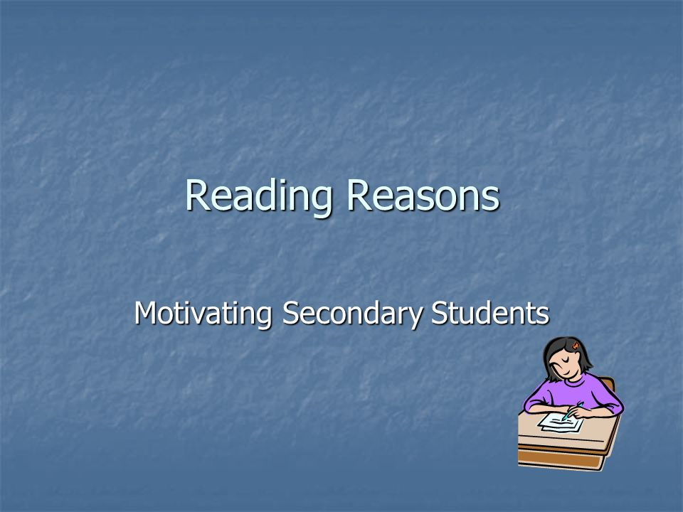 Reading Reasons Motivating Secondary Students