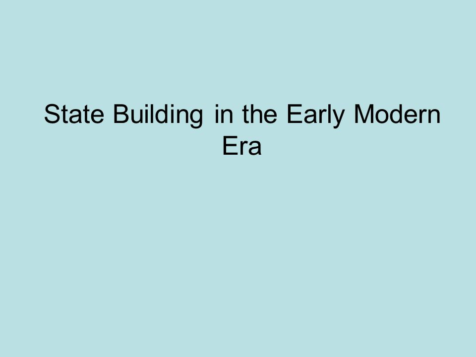 State Building in the Early Modern Era