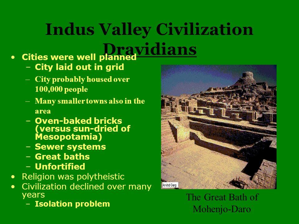 Indus Valley Civilization Dravidians (native people) 2500-1500 BCE Settled Indus River valley –Pakistan/Western India 3-season climate gave plentiful