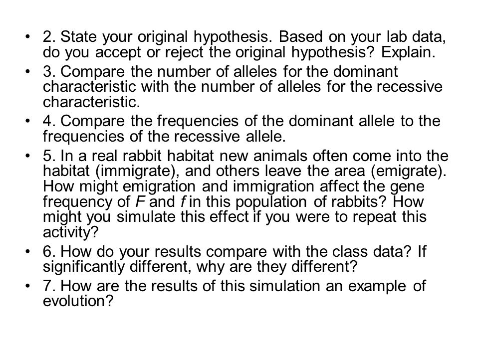 2. State your original hypothesis. Based on your lab data, do you accept or reject the original hypothesis? Explain. 3. Compare the number of alleles
