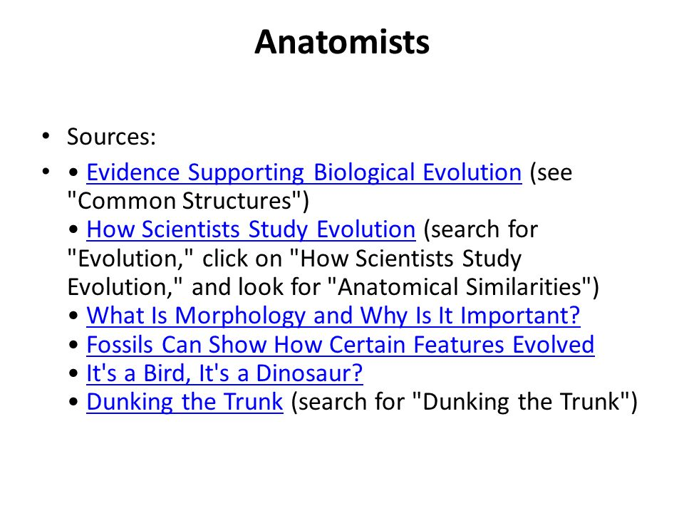 Anatomists Sources: Evidence Supporting Biological Evolution (see