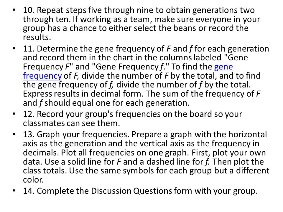 10. Repeat steps five through nine to obtain generations two through ten. If working as a team, make sure everyone in your group has a chance to eithe