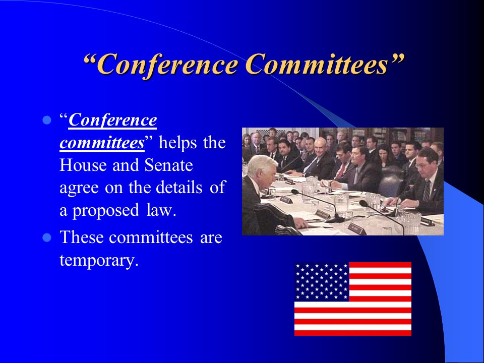 Conference Committees Conference committees helps the House and Senate agree on the details of a proposed law. These committees are temporary.