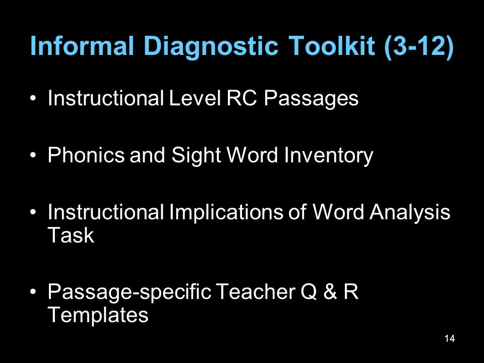 14 Instructional Level RC Passages Phonics and Sight Word Inventory Instructional Implications of Word Analysis Task Passage-specific Teacher Q & R Te