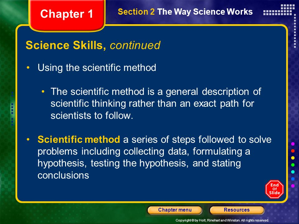 Copyright © by Holt, Rinehart and Winston. All rights reserved. ResourcesChapter menu Science Skills for Science Fair Critical Thinking Scientists app