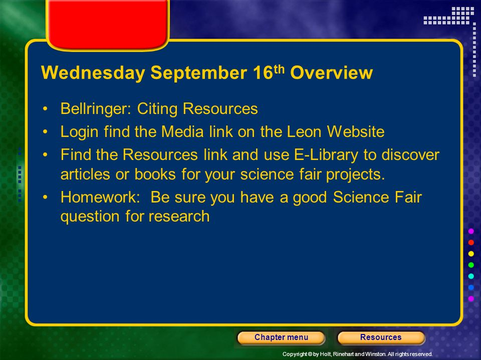Copyright © by Holt, Rinehart and Winston. All rights reserved. ResourcesChapter menu Tuesday September 15 th Overview Bellringer: Interpreting and Gr