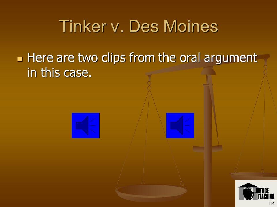 Tinker v. Des Moines The United States Supreme Court granted certiorari.