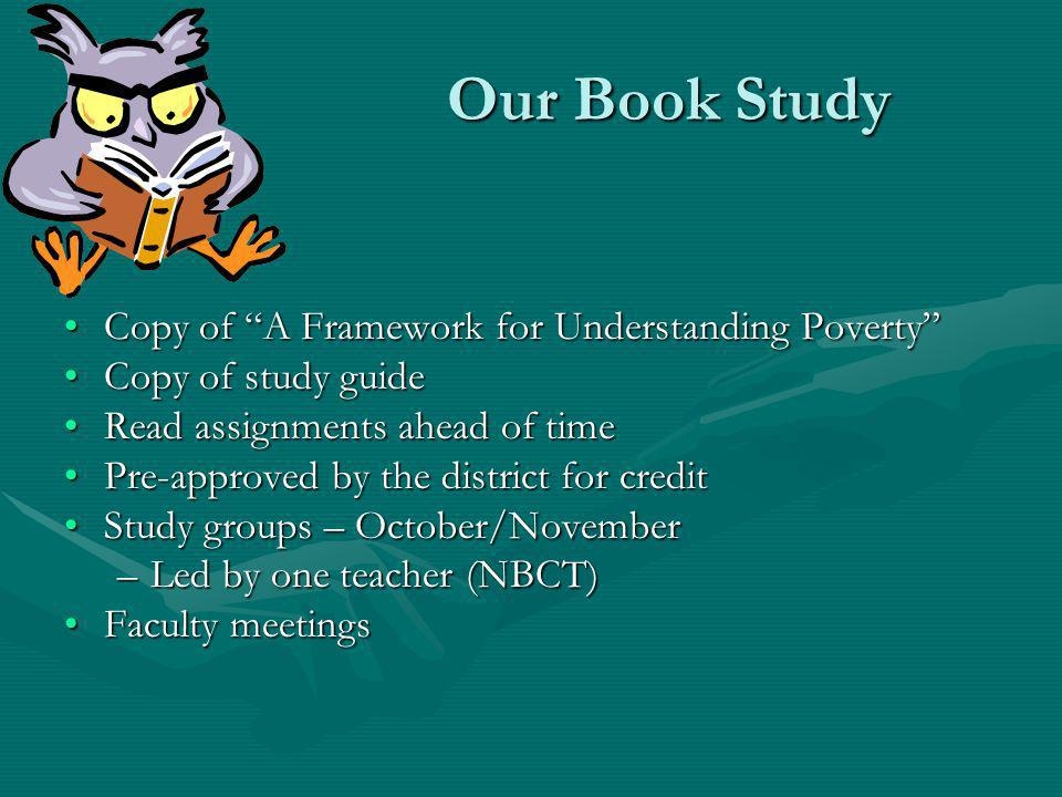 Our Book Study Our Book Study Copy of A Framework for Understanding PovertyCopy of A Framework for Understanding Poverty Copy of study guideCopy of st