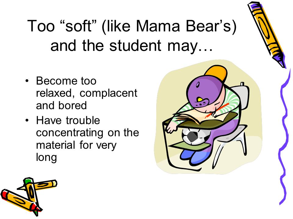 When the text is matched to the student, it can be just right (like baby bears chair) and students have… Enough familiar text to feel competent Enough surprising vocabulary and challenging syntax to stay engaged An increased sense of mastery